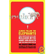 Always Follow the Elephants : More Surprising Facts and Misl..., 9780805090000  