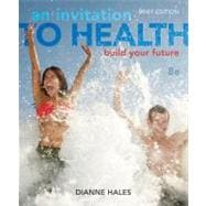 An Invitation to Health Building Your Future, Brief Edition (with Personal Wellness Guide)