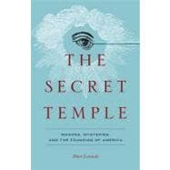 The Secret Temple Masons, Mysteries, and the Founding of America,9780826430007