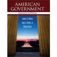 American Government : Institutions and Policies,9781111830014