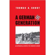 A German Generation; An Experiential History of the Twentiet..., 9780300170030