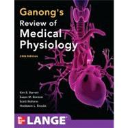 Ganong's Review of Medical Physiology,  24th Edition,9780071780032