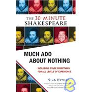 Much Ado about Nothing : The 30-Minute Shakespeare, 9781935550037  