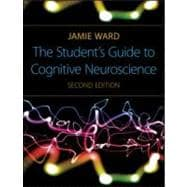 The Student's Guide to Cognitive Neuroscience, 2nd Edition,9781848720039