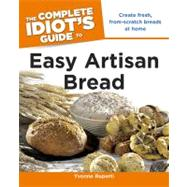 The Complete Idiot's Guide to Easy Artisan Bread, 9781615640041  