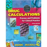 Drug Calculations: Process and Problems for Clinical Practice