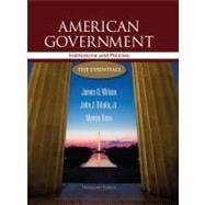 American Government : Institutions and Policies - The Essentials,9781111830052