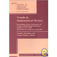 Trends in Mathematical Physics : Proceedings of the Conference on Trends in Mathematical Physics, October 14-17, 1998, University of Tennessee, Knoxville,9780821820063