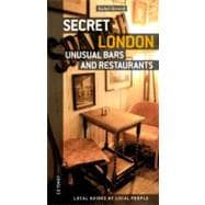 Secret London - Unusual Bars and Restaurants : Eating and Dr..., 9782361950064