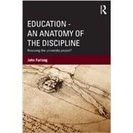 Education � An Anatomy of the Discipline: Rescuing the university project?,9780415520065