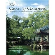 The Craft of Gardens: The Classic Chinese Text on Garden Des..., 9781602200081
