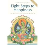 Eight Steps to Happiness : The Buddhist Way of Loving Kindne..., 9781616060084
