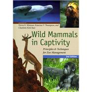 Wild Mammals in Captivity : Principles and Techniques for Zoo Management,9780226440095