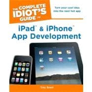 The Complete Idiot's Guide to Ipad and Iphone App Developmen..., 9781615640102  
