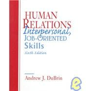 Human Relations: Interpersonal, Job-Oriented Skills