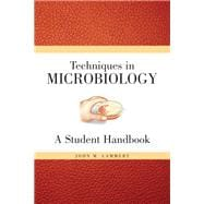 Techniques for Microbiology : A Student Handbook