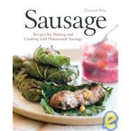 Sausage : Recipes for Making and Cooking with Homemade Sausage,9781580080125