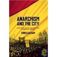 Anarchism and the City : Revolution andd Counter Revolution ..., 9781849350129  