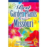Best Garden Plants for Missouri, 9789768200129
