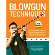 Blowgun Techniques : The Definitive Guide to Modern and Trad..., 9780804840132  