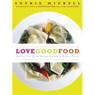 Love Good Food : Easy-to-Cook, Stylish Recipes Inspired by Modern Flavors,9781848990142