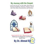 My Journey With the Gospel: Embracing the Qur'an, Holy Bible, Holy Books of Hinduism, Buddhism, Shintoism, Sikh, and All Other Holy Books, Denominations and Doc