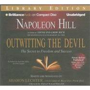 Outwitting the Devil: The Secret to Freedom and Success, Lib..., 9781455810154