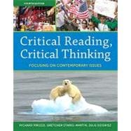 Critical Reading Critical Thinking : Focusing on Contemporary Issues (with MyReadingLab),9780205100156