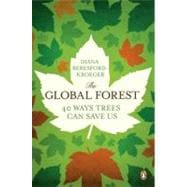 The Global Forest: Forty Ways Trees Can Save Us, 9780143120162