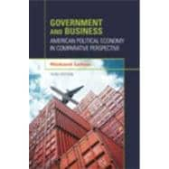 Government and Business: American Political Economy in Comparative Perspective,9781608710171