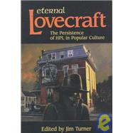 Eternal Lovecraft : The Persistence of H. P. L. in Popular Culture,9780965590174