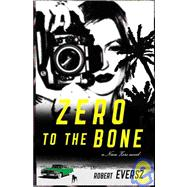 Zero to the Bone : A Nina Zero Novel,9780743250177