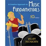 A Creative Approach to Music Fundamentals , 10th Edition