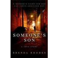 Someone's Son: A Mother's Fight for Her Gay, Drug-addicted S..., 9781606150177  