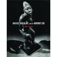 Man Ray, African Art, and the Modernist Lens, 9780816670178  