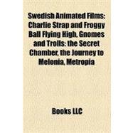 Swedish Animated Films : Charlie Strap and Froggy Ball Flyin..., 9781155790183  
