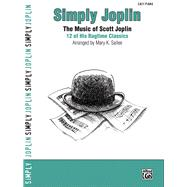 Simply Joplin: The Music of Scott Joplin : 16 of His Ragtime..., 9780739050187  
