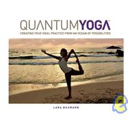 QuantumYoga : Creating Your Ideal Practice from an Ocean of ..., 9781601090188  