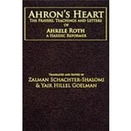 Ahron's Heart : The Prayers, Teachings and Letters of Ahrele..., 9781934730188  