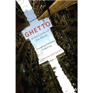 Ghetto at the Center of the World : Chungking Mansions, Hong Kong,9780226510200