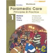 Student Workbook for Paramedic Care Principles & Practice; Volume 1, Introduction to Advanced Prehospital Care