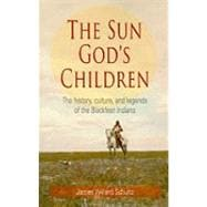 The Sun God's Children: The History, Culture, and Legends of..., 9781606390221  