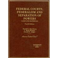 Federal Courts, Federalism and Separation of Powers