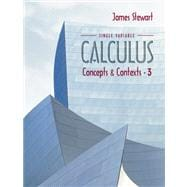 Single Variable Calculus: Concepts And Contexts, 3 E