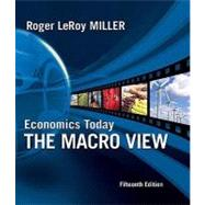 Economics Today : The Macro View plus MyEconLab 1-semester Student Access Kit
