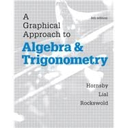 Graphical Approach to Algebra and Trigonometry, A,  Plus MyMathLab with eText-- Access Card Package