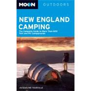 Moon New England Camping : The Complete Guide to More Than 6..., 9781598800227