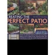 Creating the Perfect Patio: How to Design and Plant an Outsi..., 9781780190242