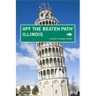 Illinois Off the Beaten Path, 10th; A Guide to Unique Places,9780762750252