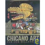 Chicano Art for Our Millennium : Collected Works from the Arizona State University Community